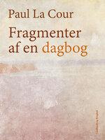 Fragmenter af en dagbog - Paul La Cour