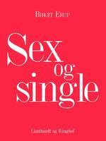 Sex og single - Birgit Erup