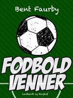 Fodboldvenner - Bent Faurby