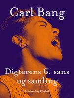 Digterens 6. sans og samling - Carl Bang