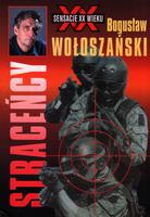 Straceńcy - Bogusław Wołoszański