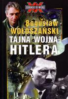 Tajna wojna Hitlera - Bogusław Wołoszański