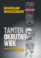 Tamten okrutny wiek - Bogusław Wołoszański
