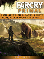 Far Cry Primal Game Guide - Josh Abbott