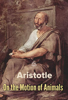 On the Motion of Animals - Aristotle