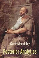 Posterior Analytics - Aristotle