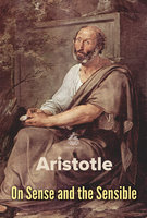 On Sense and the Sensible - Aristotle