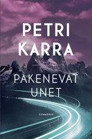 Pakenevat unet - Petri Karra