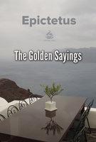 The Golden Sayings - Epictetus