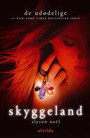 De udødelige 3: Skyggeland - Alyson Noël