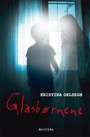 Glasbørnene - Kristina Ohlsson