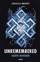 Unremembered 1: Uden minder - Jessica Brody