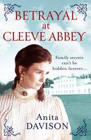 Betrayal at Cleeve Abbey - Anita Davison