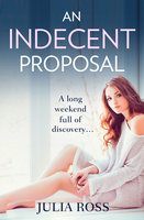 An Indecent Proposal - Julia Ross