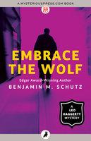 Embrace the Wolf - Benjamin M. Schutz