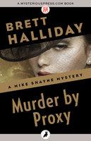 Murder by Proxy - Brett Halliday
