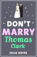 Don't Marry Thomas Clark - Celia Hayes