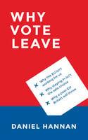Why Vote Leave - Daniel Hannan