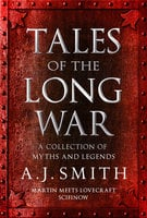 Tales of the Long War - A.J. Smith