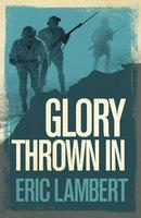 Glory Thrown In - Eric Lambert