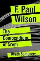 The Compendium of Srem - F. Paul Wilson
