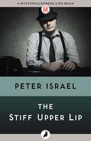 The Stiff Upper Lip - Peter Israel