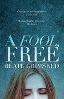 A Fool, Free - Beate Grimsrud