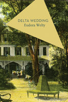 Delta Wedding - Eudora Welty