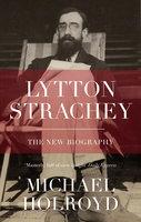 Lytton Strachey - Michael Holroyd