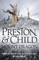 Mount Dragon - Douglas Preston,Lincoln Child