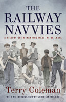The Railway Navvies - Terry Coleman