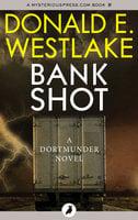 Bank Shot - Donald E. Westlake