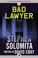 Bad Lawyer - Stephen Solomita