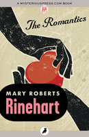 The Romantics - Mary Roberts Rinehart