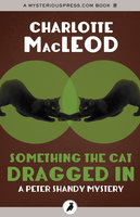 Something the Cat Dragged In - Charlotte MacLeod