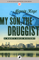 My Son, the Druggist - Marvin Kaye