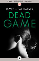 Dead Game - James Neal Harvey