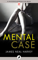 Mental Case - James Neal Harvey