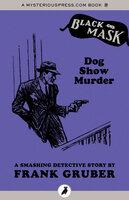 Dog Show Murder - Frank Gruber