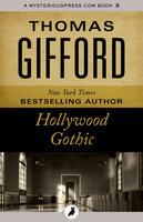 Hollywood Gothic - Thomas Gifford