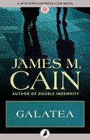 Galatea - James M. Cain