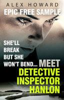 She'll Break But She Won't Bend: Meet DI Hanlon, Britain's Fierce New Crime Heroine - Alex Howard