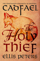 The Holy Thief - Ellis Peters