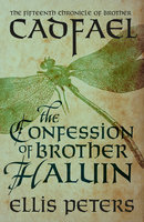 The Confession Of Brother Haluin - Ellis Peters