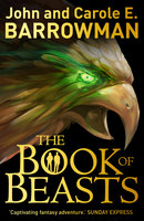 The Book of Beasts - John Barrowman, Carole E. Barrowman