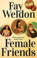 Female Friends - Fay Weldon