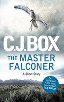 The Master Falconer - C.J. Box