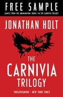 The Carnivia Trilogy: Read Part One Now - Jonathan Holt