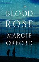 Blood Rose - Margie Orford
