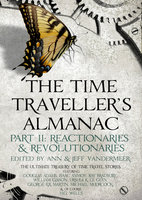 The Time Traveller's Almanac Part II - Reactionaries - Various Authors
